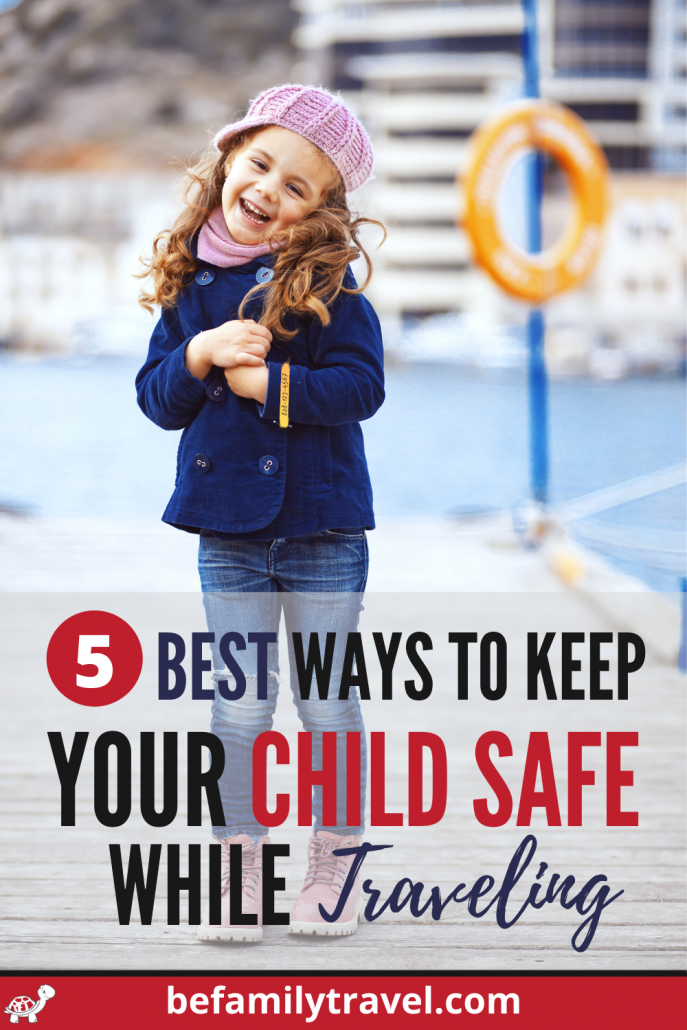 Best ways to keep your child safe while traveling