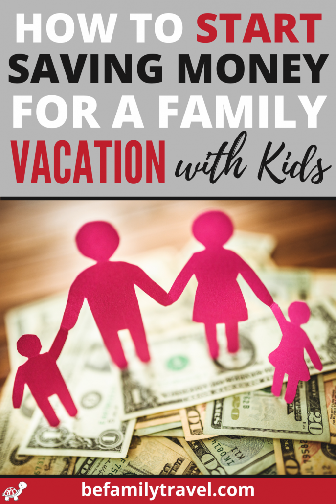 how to start saving money for a family vacation with kids