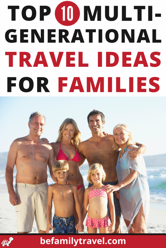 multi generational travel ideas for families