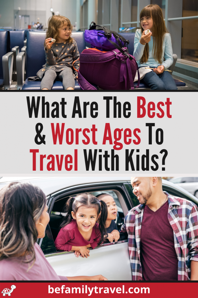 What are the Best and Worst Ages to travel with kids